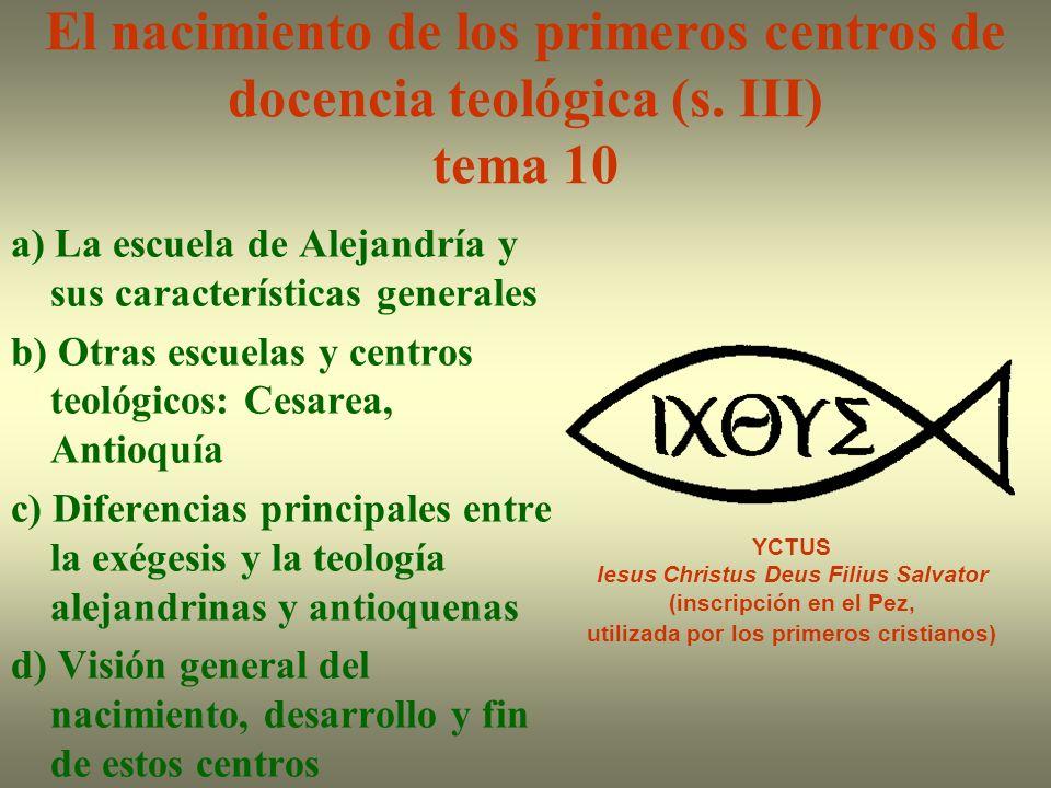 El nacimiento de los primeros centros de docencia teológica (s. III) tema 10 a) La escuela de Alejandría y sus características generales b) Otras escu