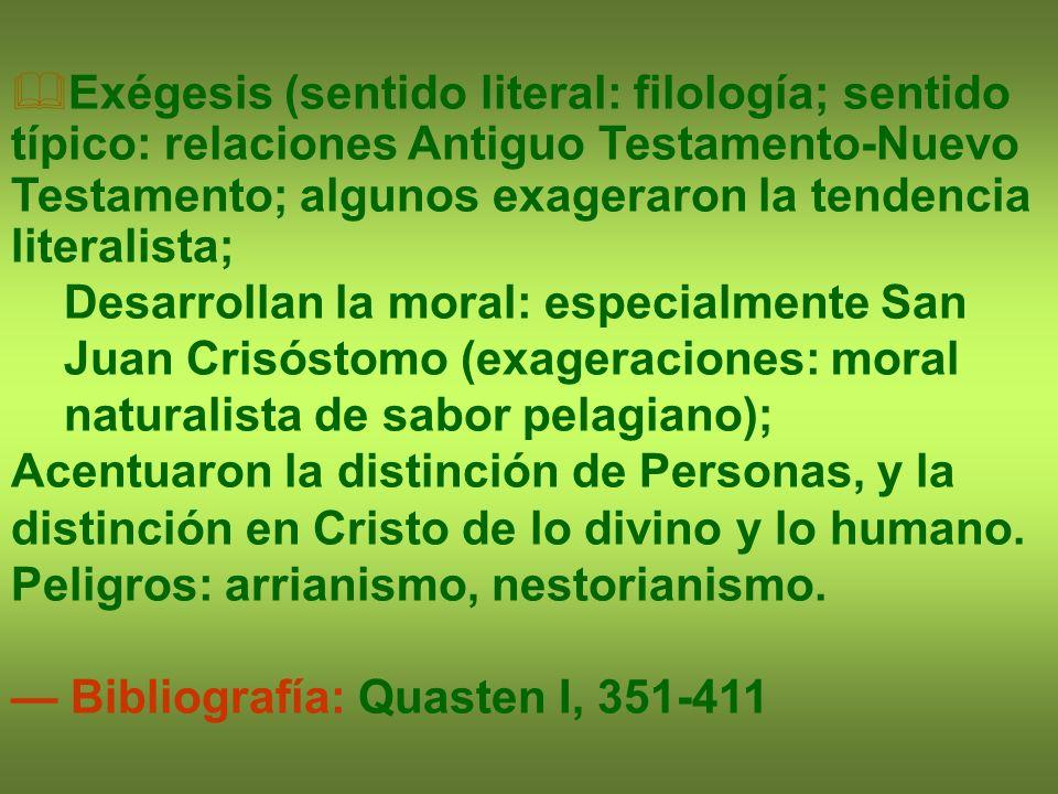 Exégesis (sentido literal: filología; sentido típico: relaciones Antiguo Testamento-Nuevo Testamento; algunos exageraron la tendencia literalista; Des
