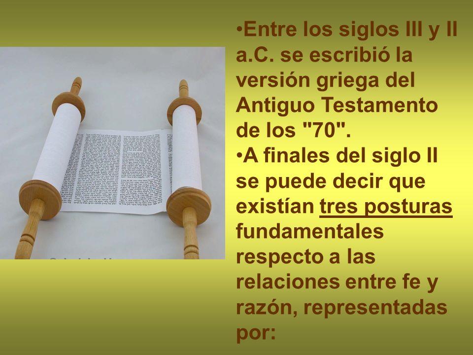 Entre los siglos III y II a.C. se escribió la versión griega del Antiguo Testamento de los