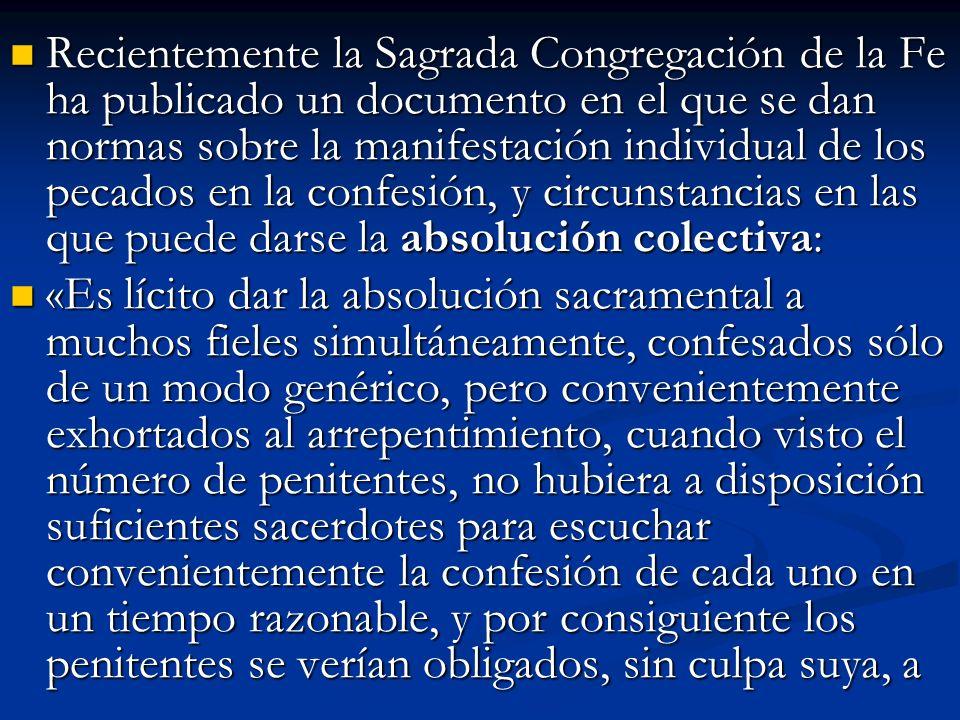 Recientemente la Sagrada Congregación de la Fe ha publicado un documento en el que se dan normas sobre la manifestación individual de los pecados en l