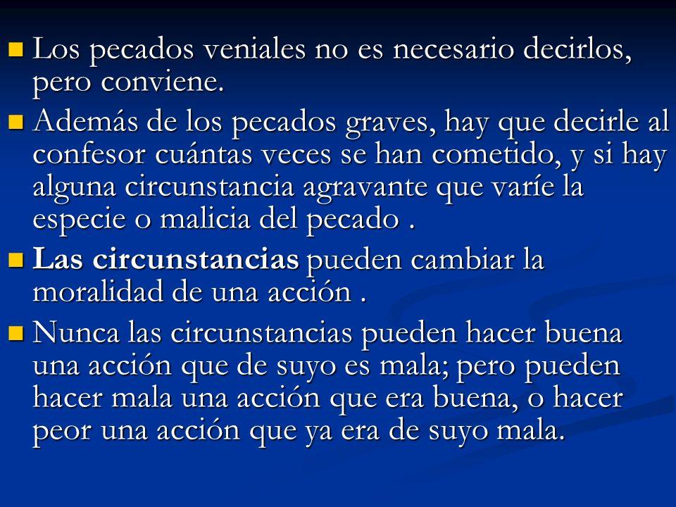 También hay circunstancias atenuantes que disminuyen la gravedad del pecado.