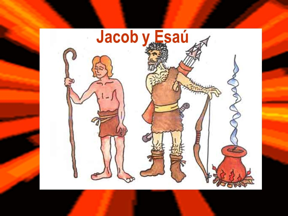 Esaú andaba cazando lejos.