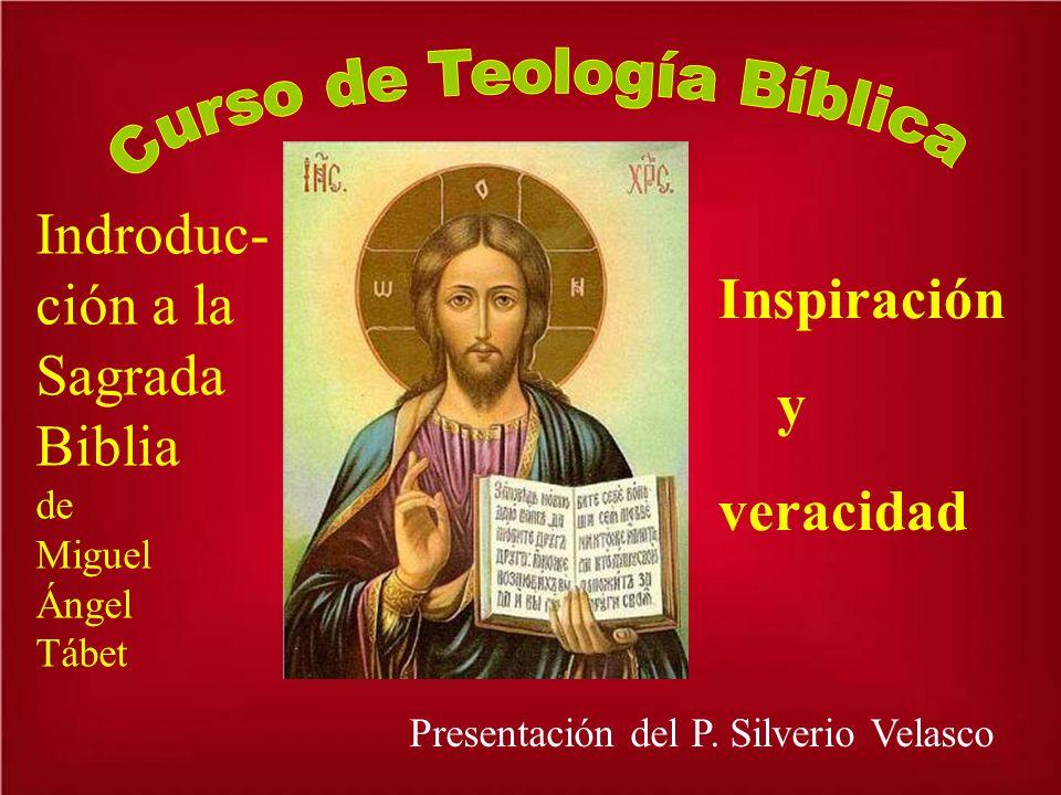 Indroduc- ción a la Sagrada Biblia de Miguel Ángel Tábet Inspiración y veracidad Presentación del P.