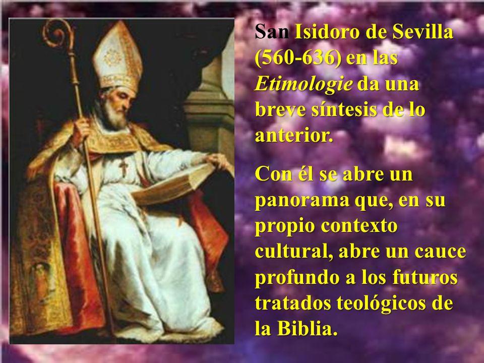 Isidoro de Sevilla (560-636) en las Etimologie da una breve síntesis de lo anterior.