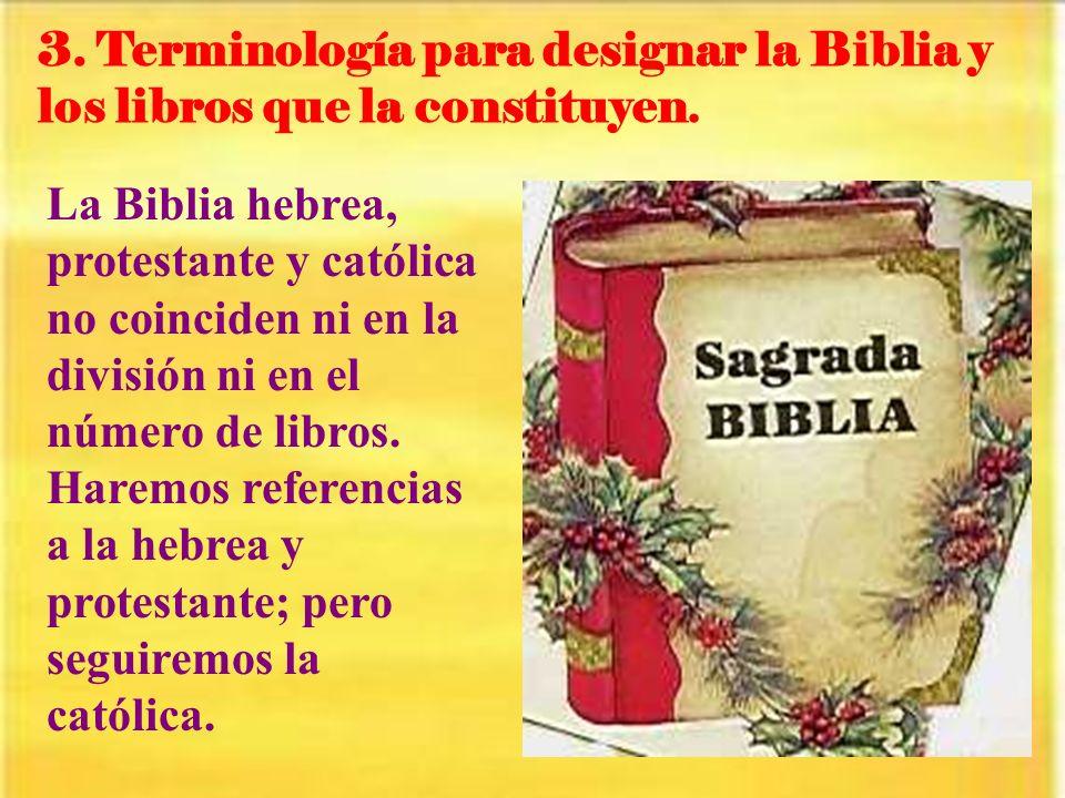 3.Terminología para designar la Biblia y los libros que la constituyen.