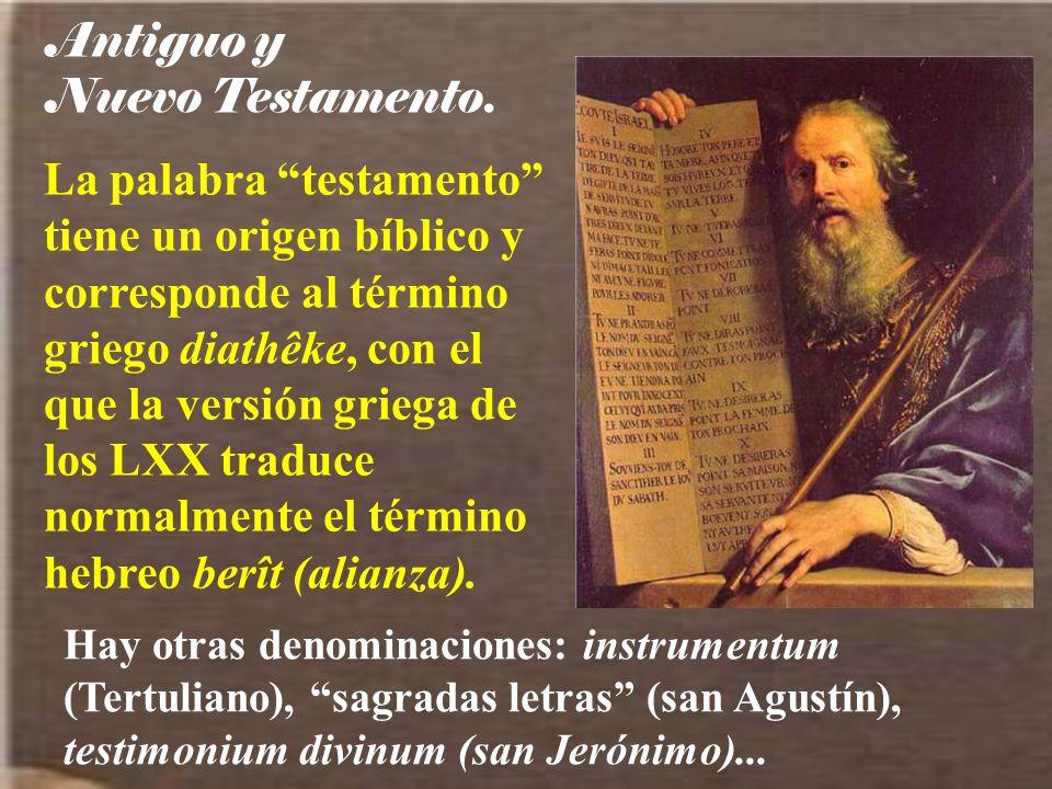 Antiguo y Nuevo Testamento.