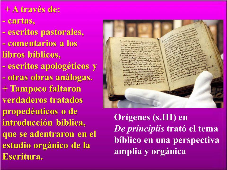 + A través de: - cartas, - escritos pastorales, - comentarios a los libros bíblicos, - escritos apologéticos y - otras obras análogas.