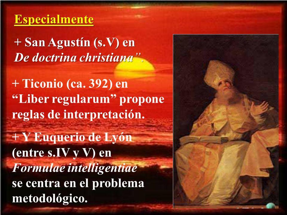 Especialmente + San Agustín (s.V) en De doctrina christiana.