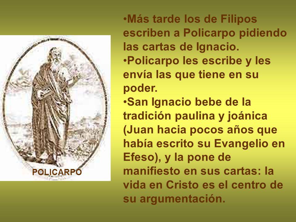 POLICARPO Más tarde los de Filipos escriben a Policarpo pidiendo las cartas de Ignacio. Policarpo les escribe y les envía las que tiene en su poder. S