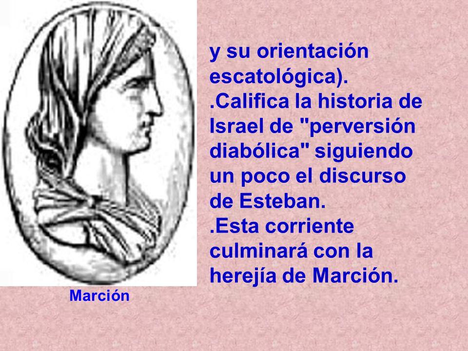 y su orientación escatológica)..Califica la historia de Israel de