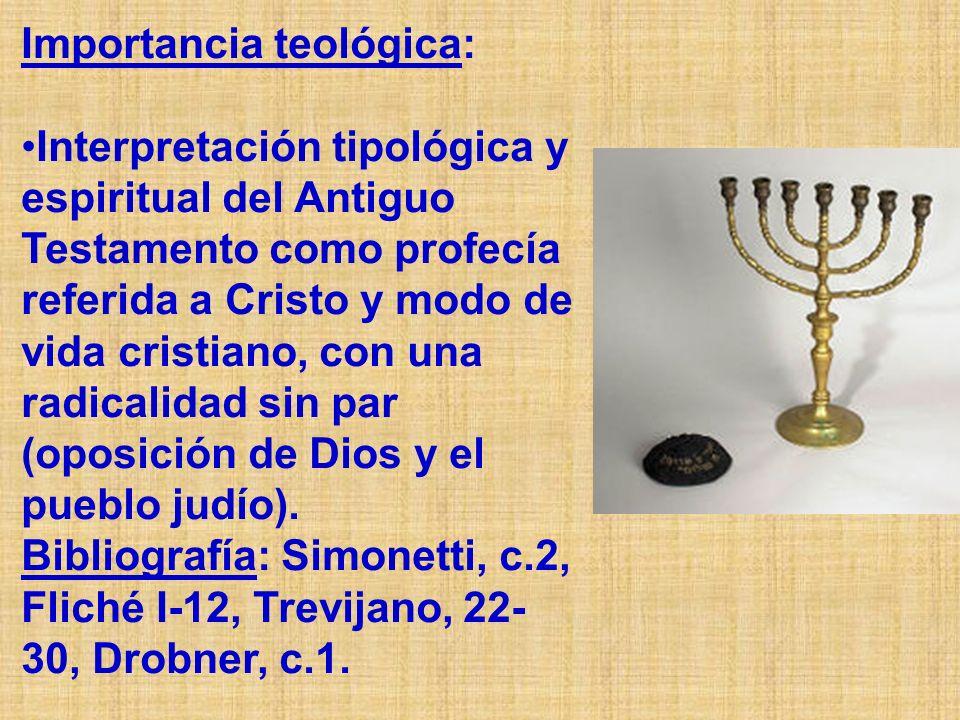 Importancia teológica: Interpretación tipológica y espiritual del Antiguo Testamento como profecía referida a Cristo y modo de vida cristiano, con una