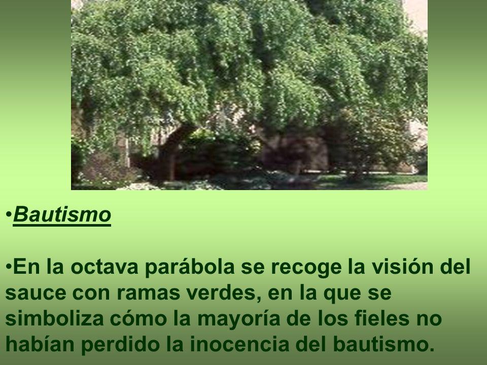 Bautismo En la octava parábola se recoge la visión del sauce con ramas verdes, en la que se simboliza cómo la mayoría de los fieles no habían perdido