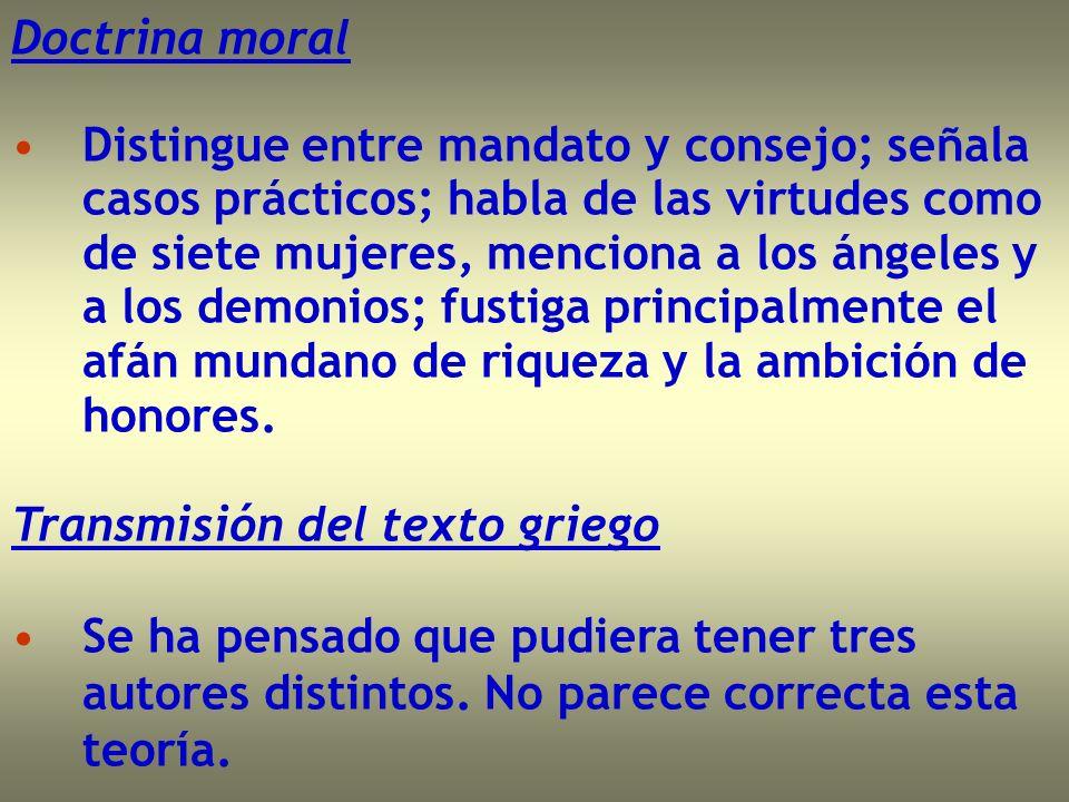 Doctrina moral Distingue entre mandato y consejo; señala casos prácticos; habla de las virtudes como de siete mujeres, menciona a los ángeles y a los