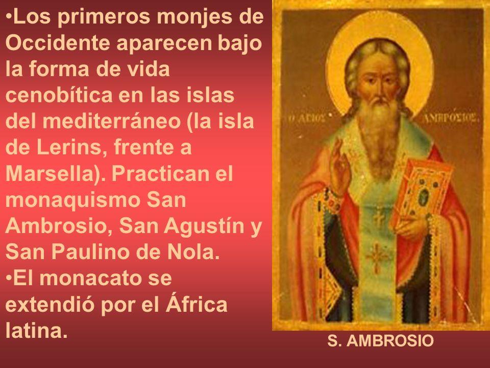 Los primeros monjes de Occidente aparecen bajo la forma de vida cenobítica en las islas del mediterráneo (la isla de Lerins, frente a Marsella). Pract
