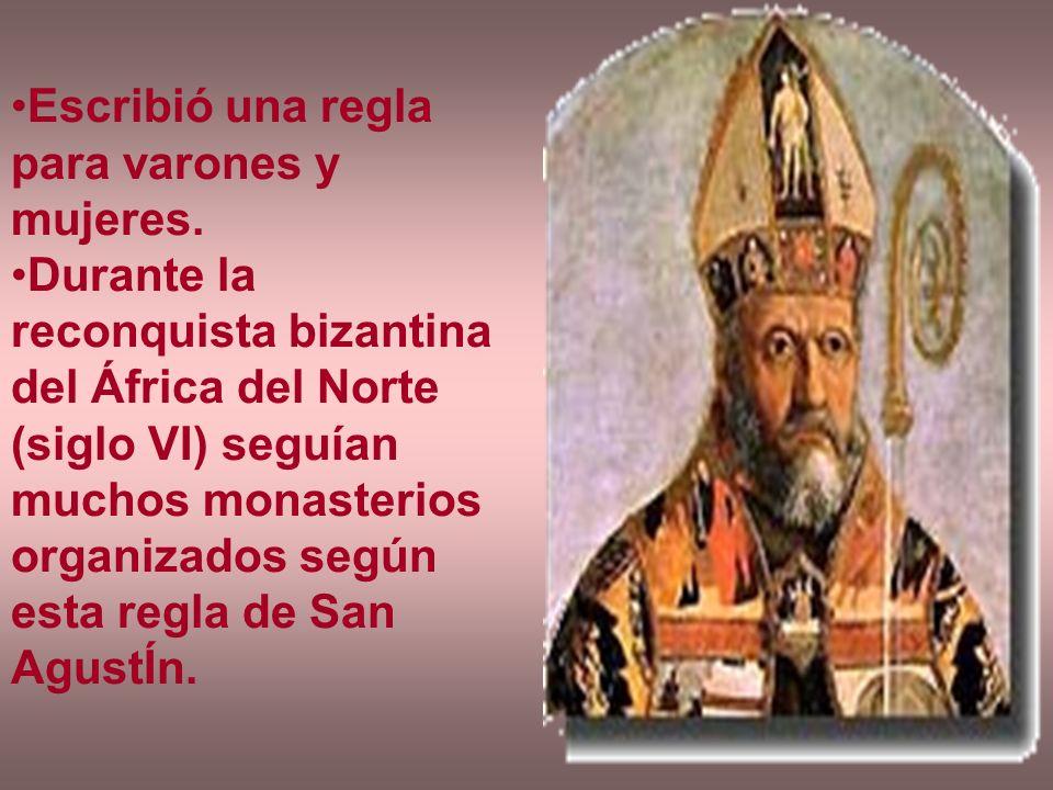 Escribió una regla para varones y mujeres. Durante la reconquista bizantina del África del Norte (siglo VI) seguían muchos monasterios organizados seg
