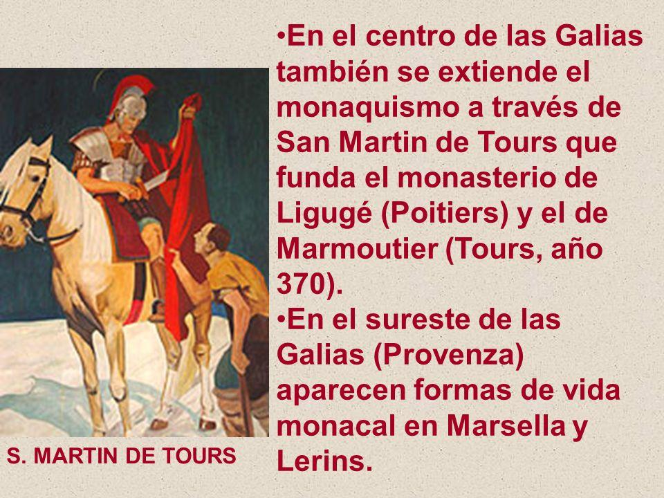 En el centro de las Galias también se extiende el monaquismo a través de San Martin de Tours que funda el monasterio de Ligugé (Poitiers) y el de Marm