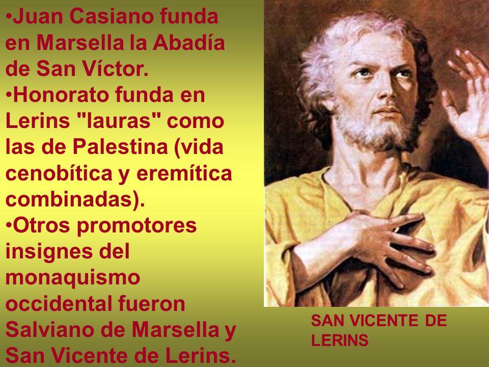 Juan Casiano funda en Marsella la Abadía de San Víctor. Honorato funda en Lerins