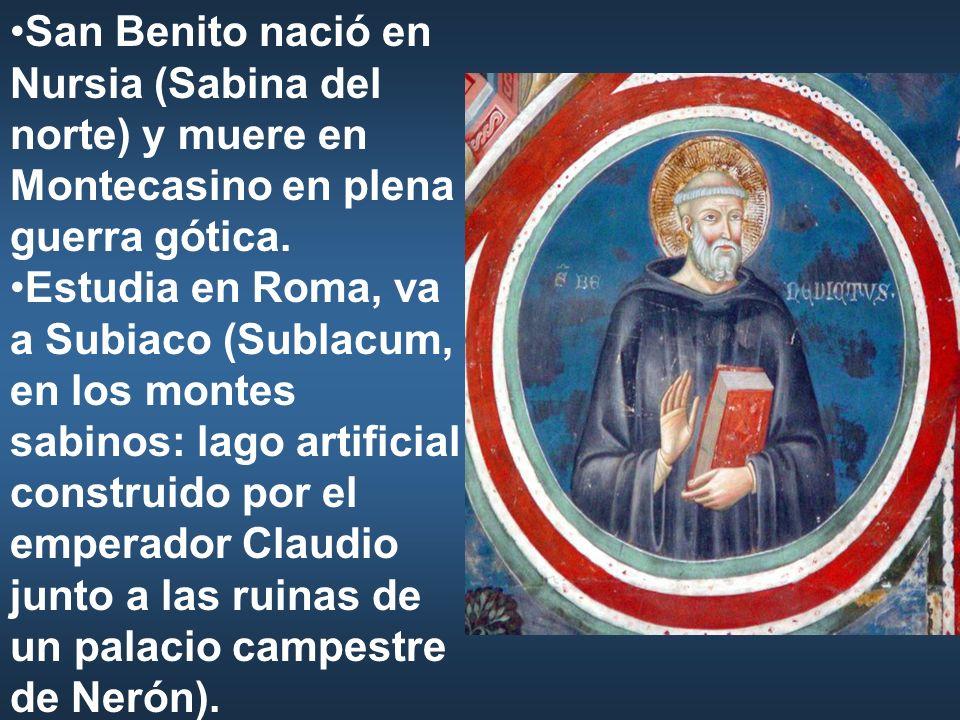 San Benito nació en Nursia (Sabina del norte) y muere en Montecasino en plena guerra gótica. Estudia en Roma, va a Subiaco (Sublacum, en los montes sa