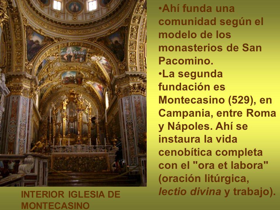Ahí funda una comunidad según el modelo de los monasterios de San Pacomino. La segunda fundación es Montecasino (529), en Campania, entre Roma y Nápol