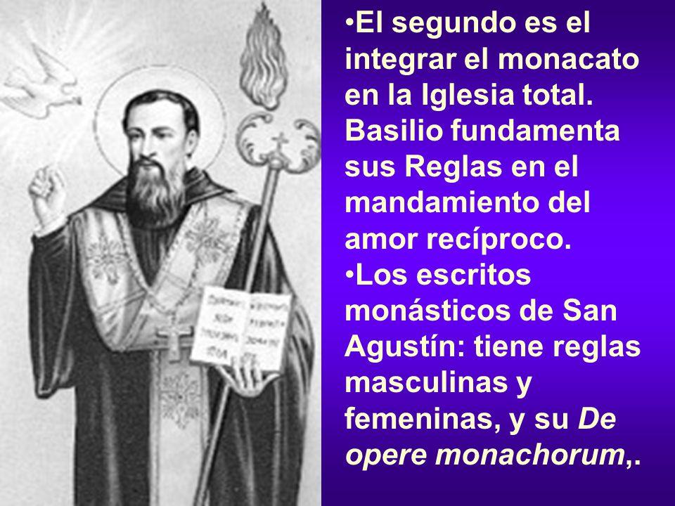 El segundo es el integrar el monacato en la Iglesia total. Basilio fundamenta sus Reglas en el mandamiento del amor recíproco. Los escritos monásticos