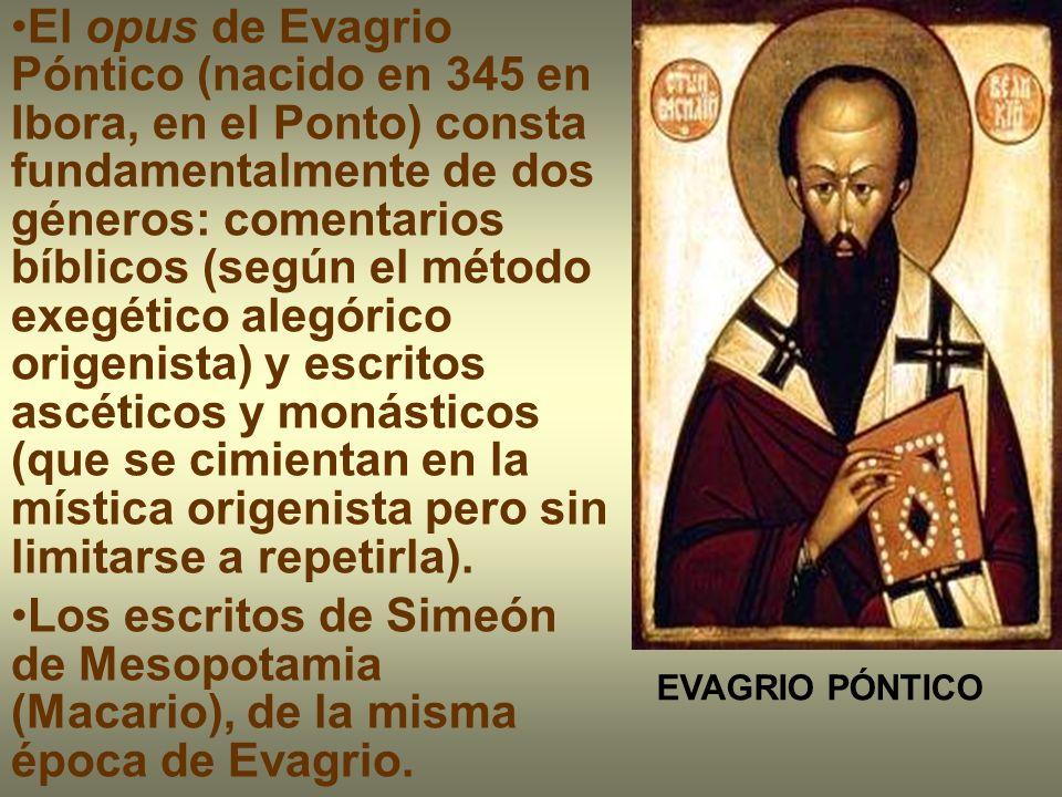 El opus de Evagrio Póntico (nacido en 345 en Ibora, en el Ponto) consta fundamentalmente de dos géneros: comentarios bíblicos (según el método exegéti