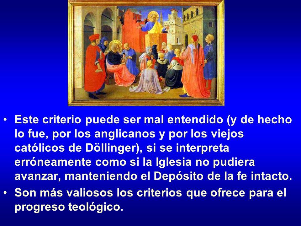 Este criterio puede ser mal entendido (y de hecho lo fue, por los anglicanos y por los viejos católicos de Döllinger), si se interpreta erróneamente c