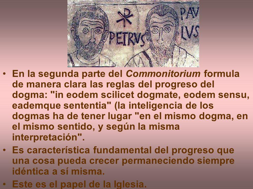 En la segunda parte del Commonitorium formula de manera clara las reglas del progreso del dogma: