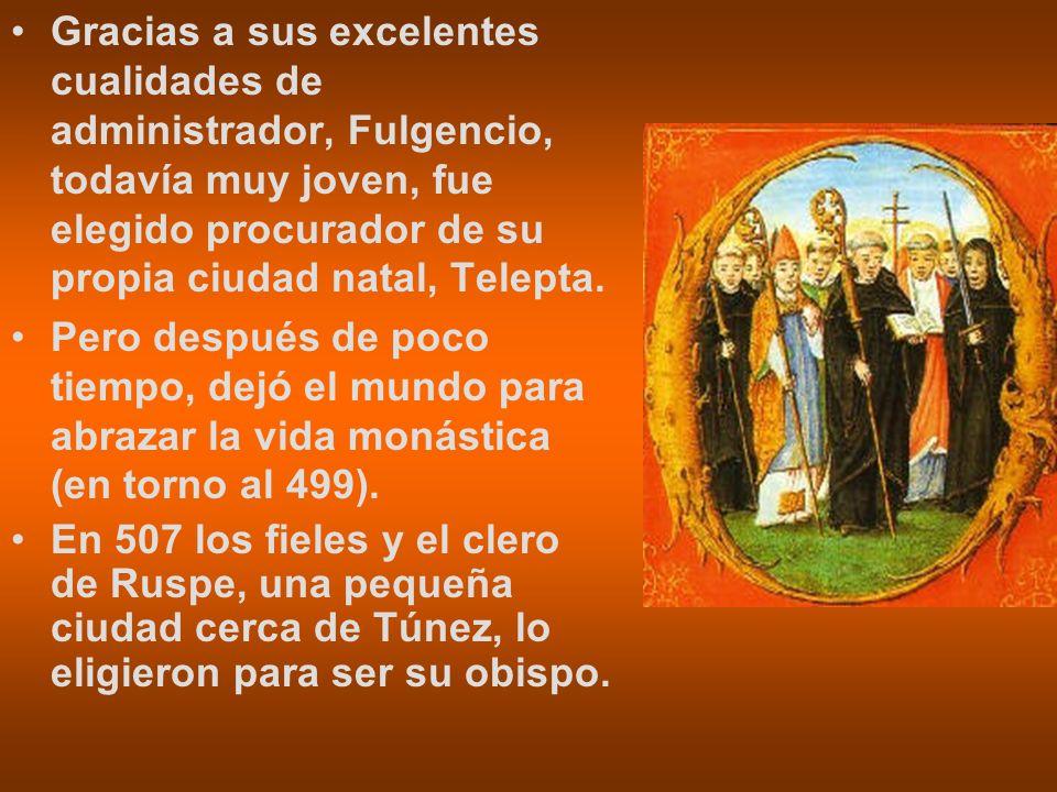Gracias a sus excelentes cualidades de administrador, Fulgencio, todavía muy joven, fue elegido procurador de su propia ciudad natal, Telepta. Pero de