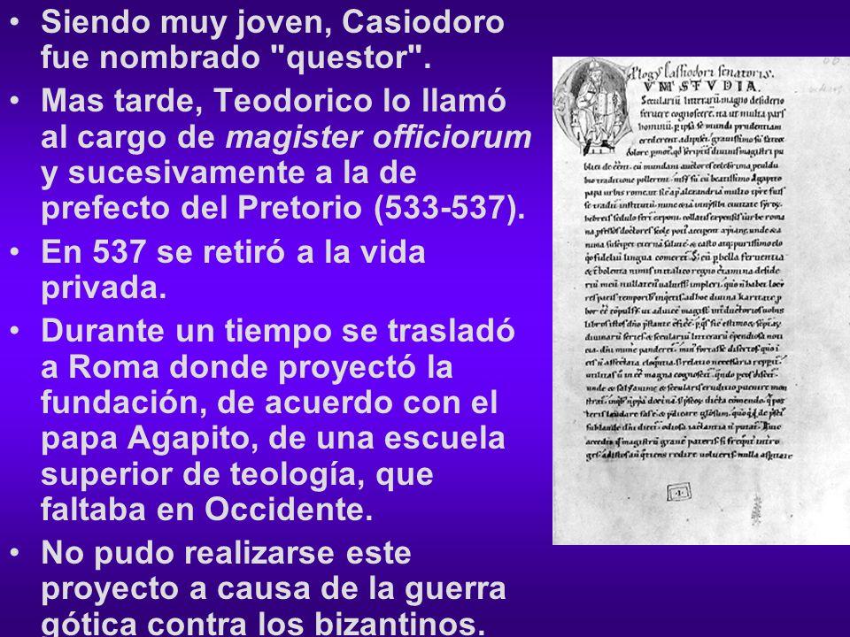 Siendo muy joven, Casiodoro fue nombrado