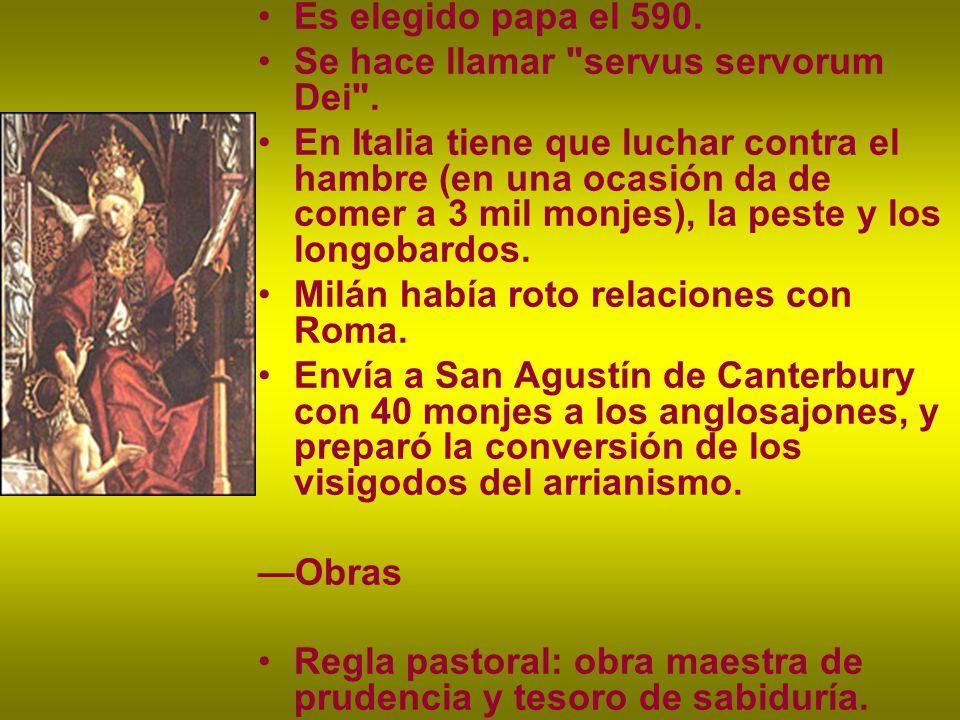 Es elegido papa el 590. Se hace llamar