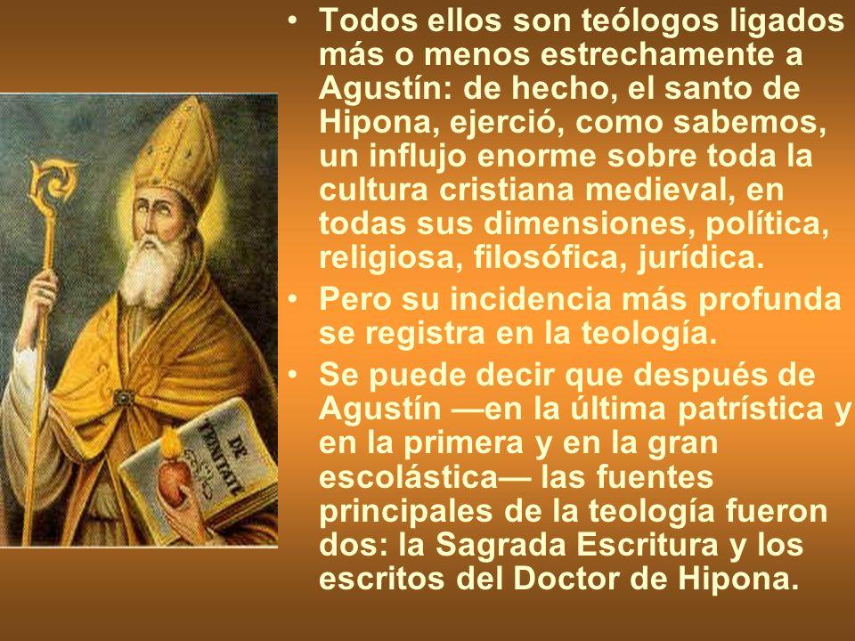 Todos ellos son teólogos ligados más o menos estrechamente a Agustín: de hecho, el santo de Hipona, ejerció, como sabemos, un influjo enorme sobre tod