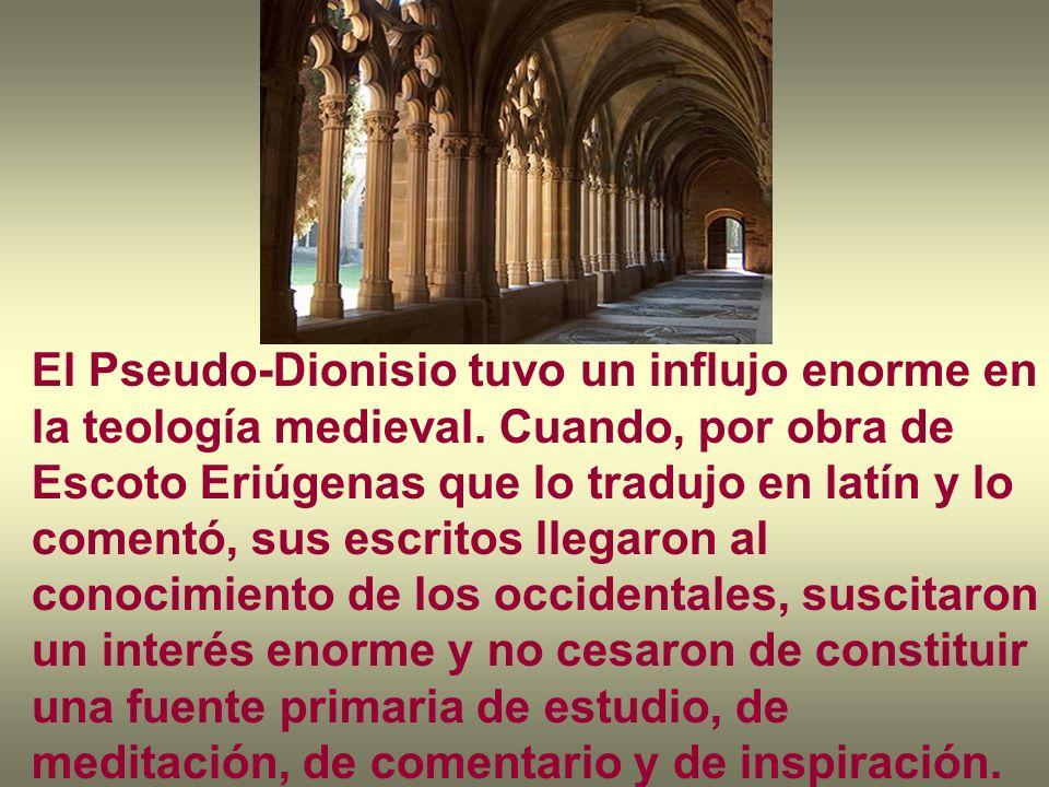 El Pseudo-Dionisio tuvo un influjo enorme en la teología medieval. Cuando, por obra de Escoto Eriúgenas que lo tradujo en latín y lo comentó, sus escr