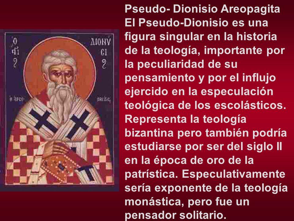 Pseudo- Dionisio Areopagita El Pseudo-Dionisio es una figura singular en la historia de la teología, importante por la peculiaridad de su pensamiento