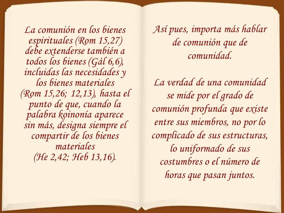 Expresan y realizan esta comunión mediante el signo sacramental de su cuerpo y de su sangre (1 Cor 10,16). Esta misma comunión con el Padre y el Hijo