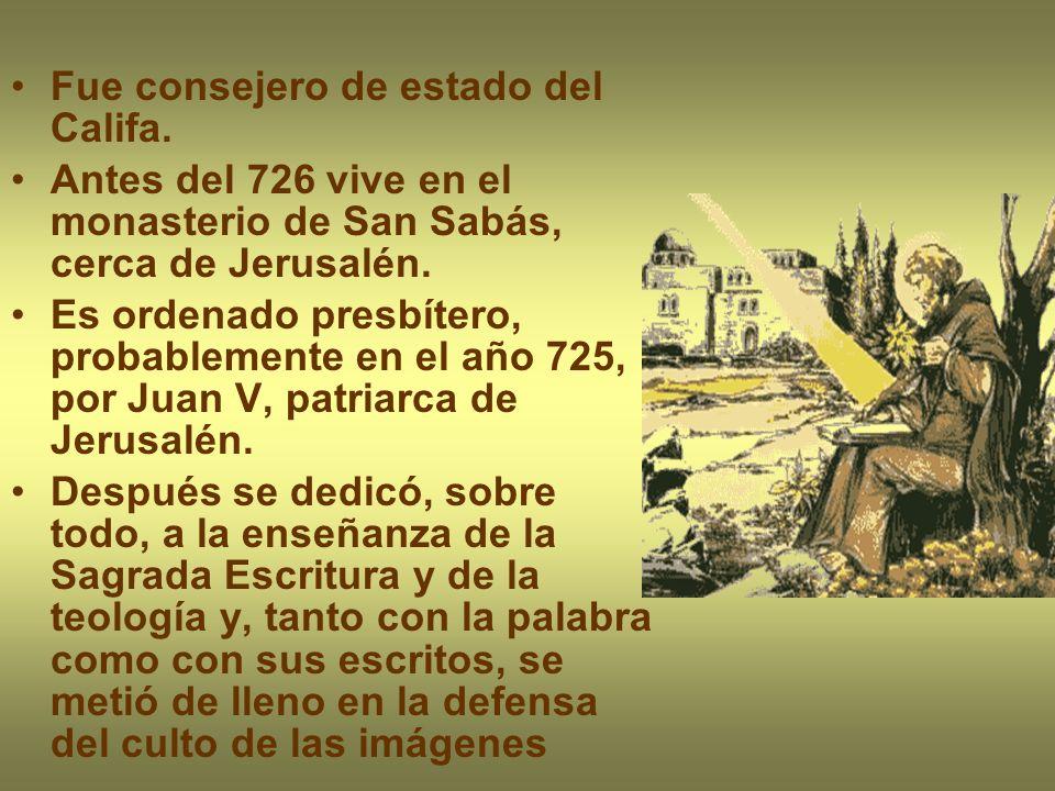 Fue consejero de estado del Califa. Antes del 726 vive en el monasterio de San Sabás, cerca de Jerusalén. Es ordenado presbítero, probablemente en el