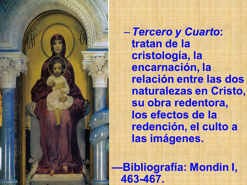 –Tercero y Cuarto: tratan de la cristología, la encarnación, la relación entre las dos naturalezas en Cristo, su obra redentora, los efectos de la red