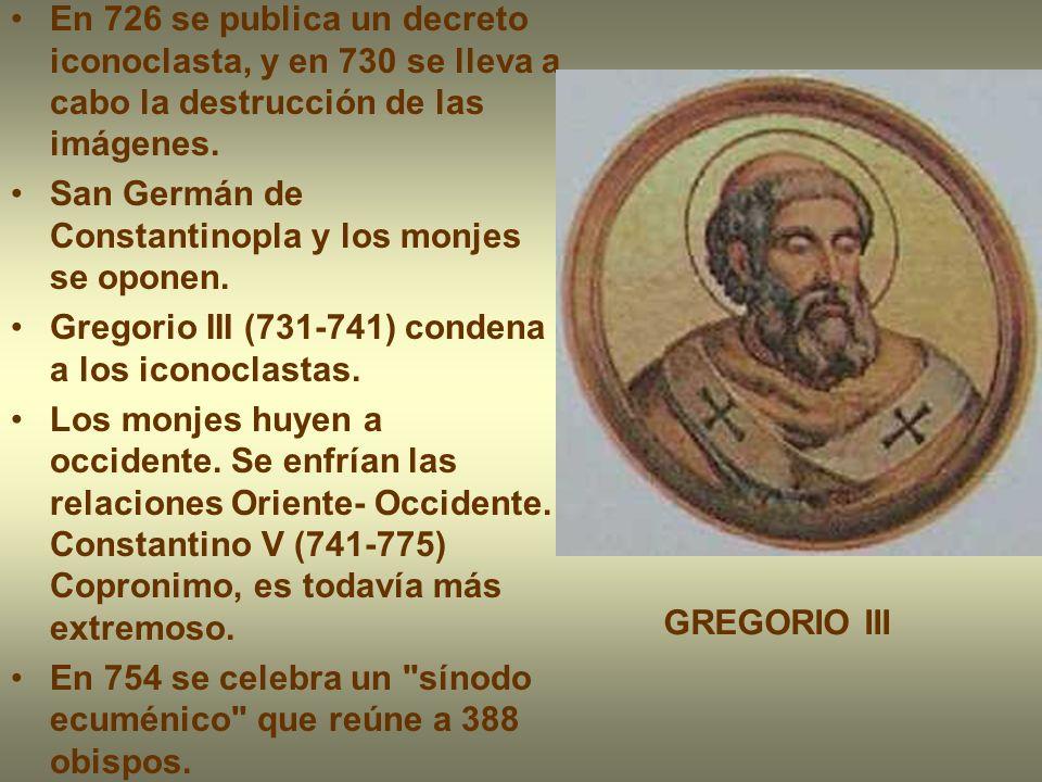 En 726 se publica un decreto iconoclasta, y en 730 se lleva a cabo la destrucción de las imágenes. San Germán de Constantinopla y los monjes se oponen