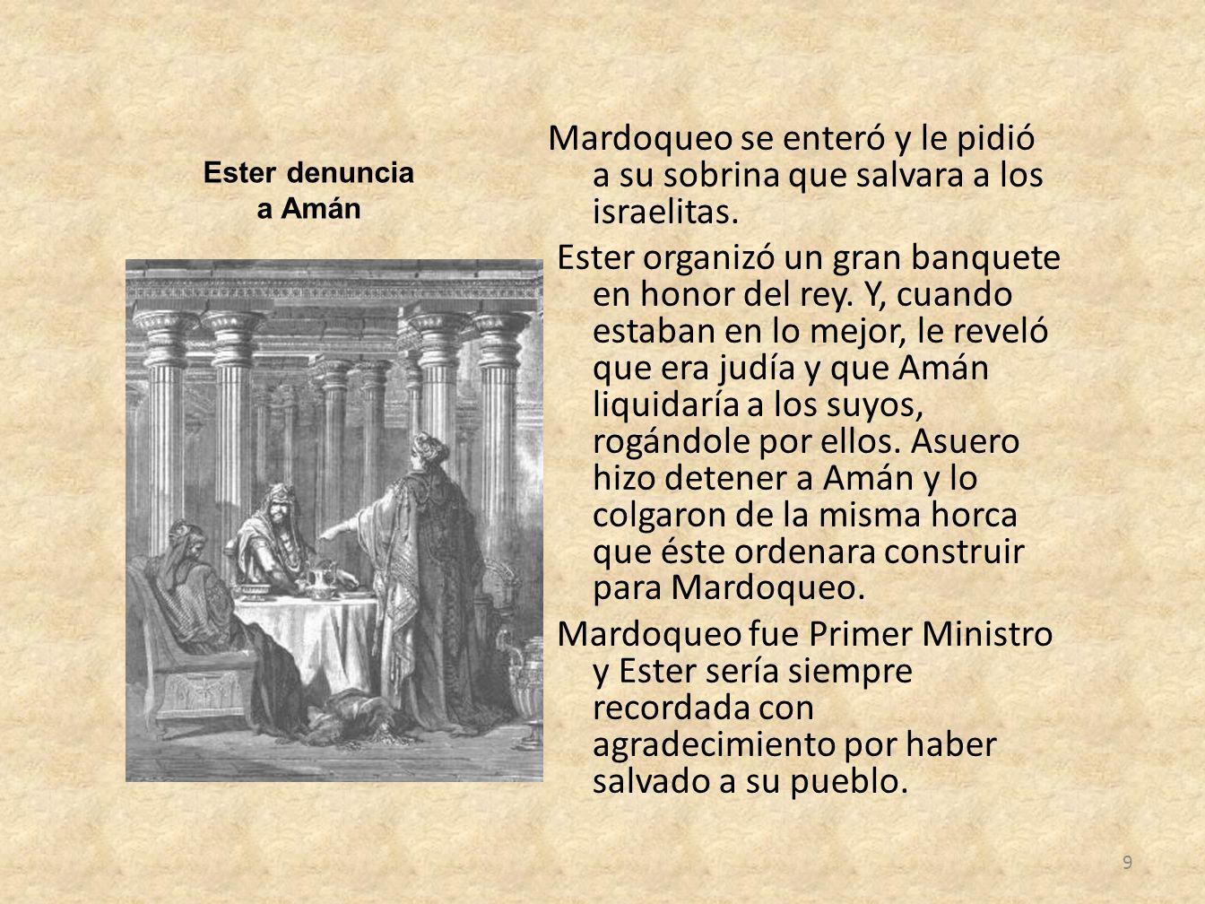 Mardoqueo se enteró y le pidió a su sobrina que salvara a los israelitas. Ester organizó un gran banquete en honor del rey. Y, cuando estaban en lo me