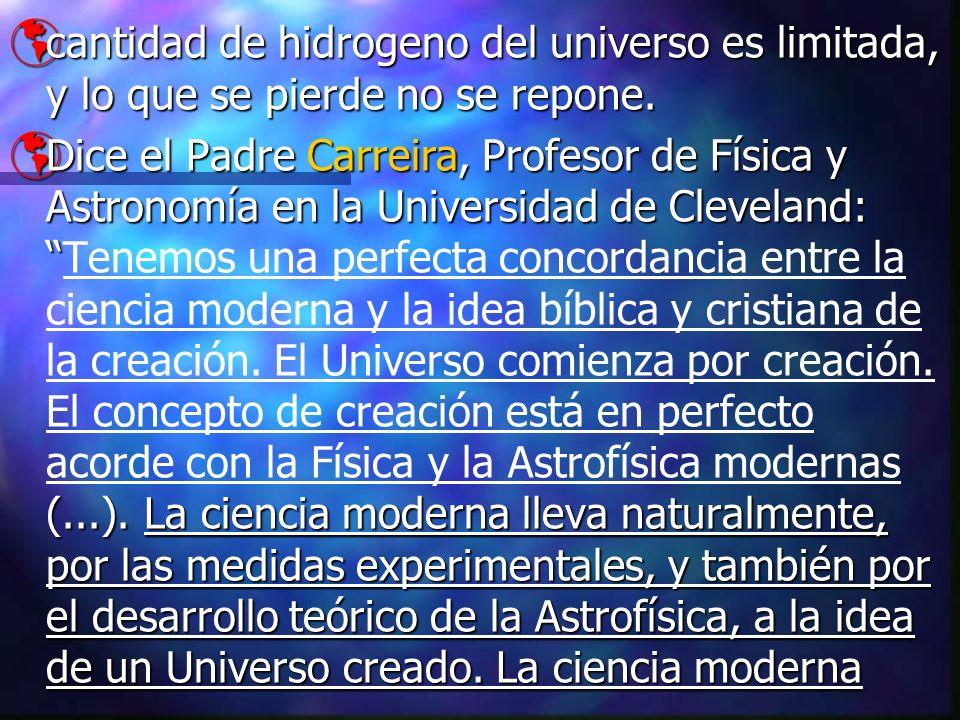 cantidad de hidrogeno del universo es limitada, y lo que se pierde no se repone. cantidad de hidrogeno del universo es limitada, y lo que se pierde no