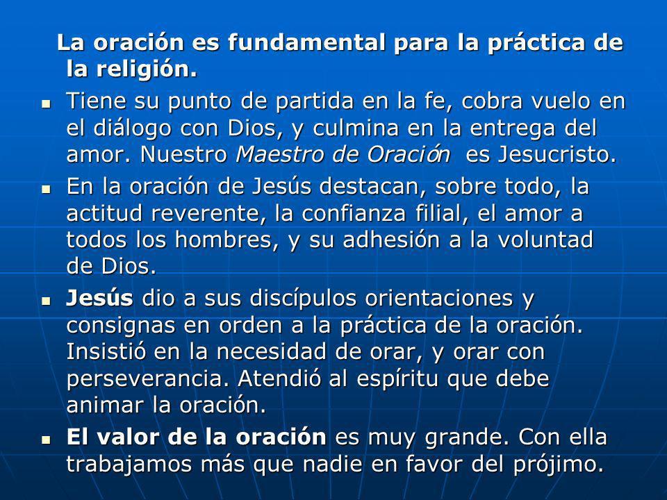 La oraci ó n es fundamental para la pr á ctica de la religi ó n. La oraci ó n es fundamental para la pr á ctica de la religi ó n. Tiene su punto de pa