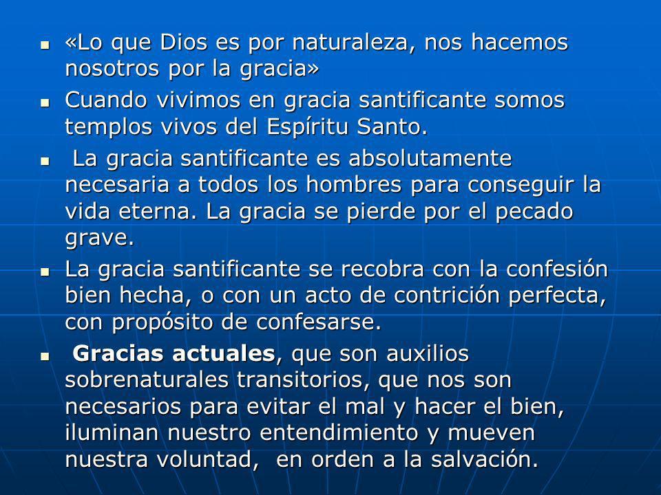 « Lo que Dios es por naturaleza, nos hacemos nosotros por la gracia » « Lo que Dios es por naturaleza, nos hacemos nosotros por la gracia » Cuando viv