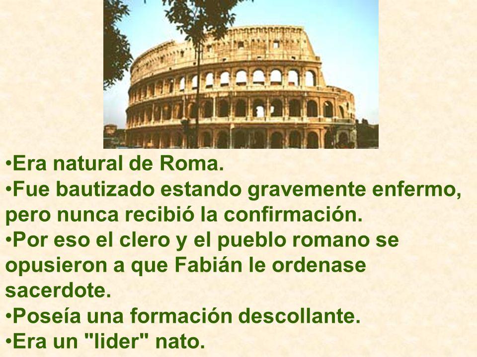 Era natural de Roma. Fue bautizado estando gravemente enfermo, pero nunca recibió la confirmación. Por eso el clero y el pueblo romano se opusieron a