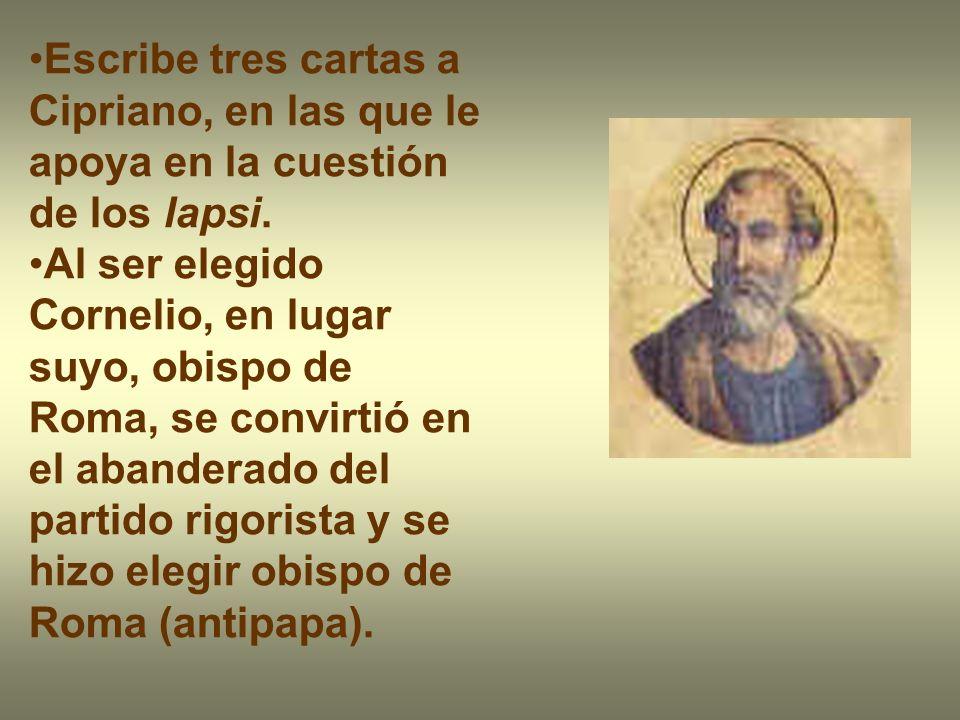 Escribe tres cartas a Cipriano, en las que le apoya en la cuestión de los lapsi. Al ser elegido Cornelio, en lugar suyo, obispo de Roma, se convirtió
