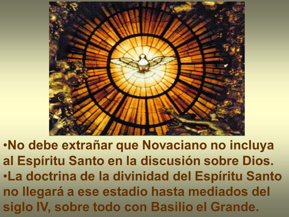 No debe extrañar que Novaciano no incluya al Espíritu Santo en la discusión sobre Dios. La doctrina de la divinidad del Espíritu Santo no llegará a es