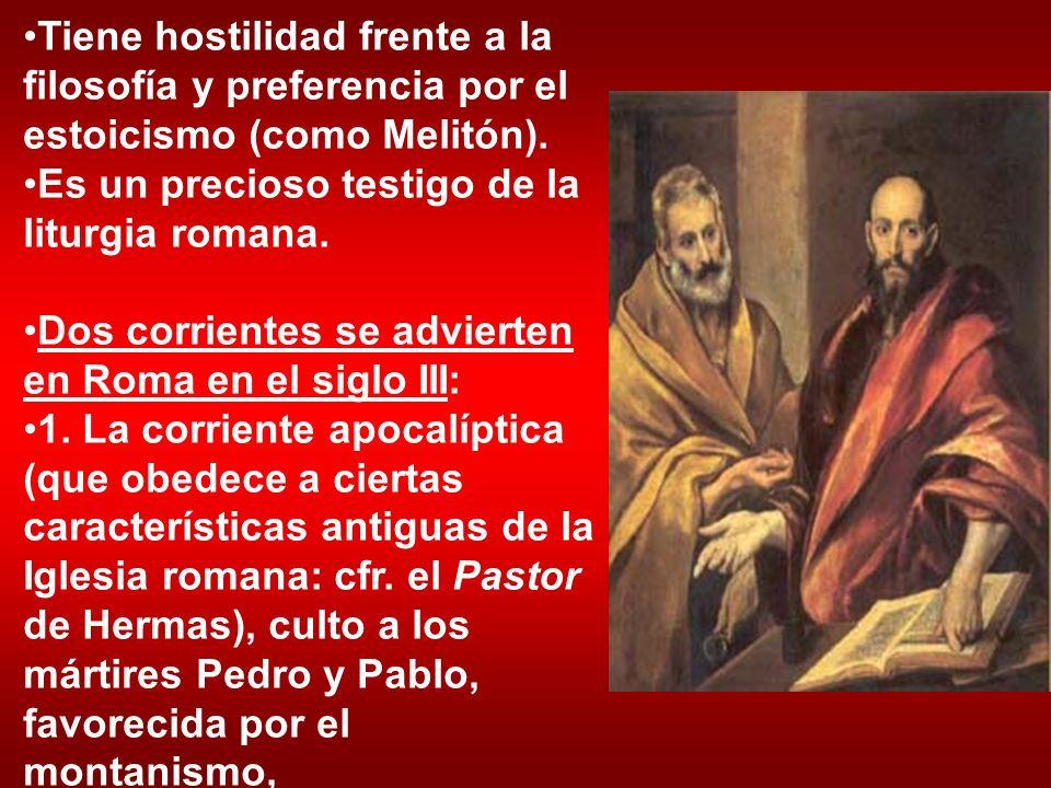 Tiene hostilidad frente a la filosofía y preferencia por el estoicismo (como Melitón). Es un precioso testigo de la liturgia romana. Dos corrientes se