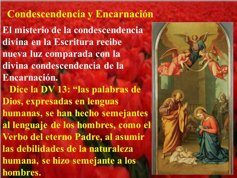 Condescendencia y Encarnación El misterio de la condescendencia divina en la Escritura recibe nueva luz comparada con la divina condescendencia de la