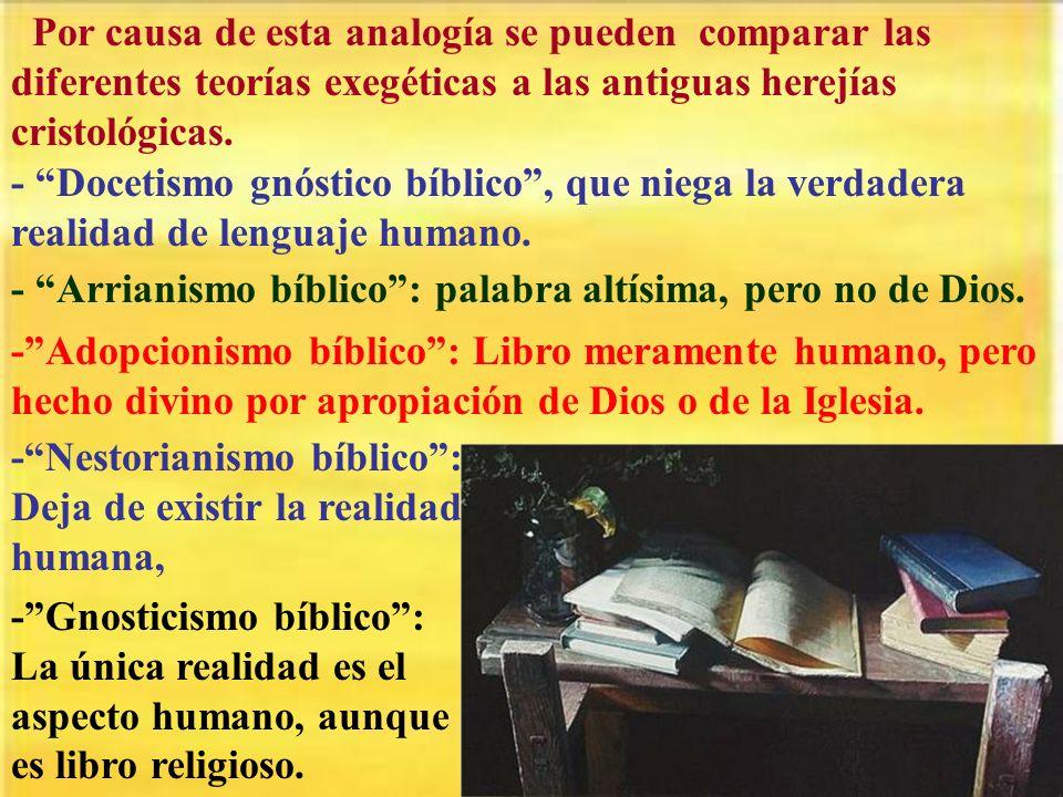 Por causa de esta analogía se pueden comparar las diferentes teorías exegéticas a las antiguas herejías cristológicas. - Docetismo gnóstico bíblico, q