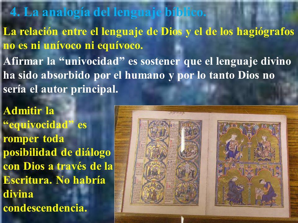 4. La analogía del lenguaje bíblico. La relación entre el lenguaje de Dios y el de los hagiógrafos no es ni unívoco ni equívoco. Afirmar la univocidad