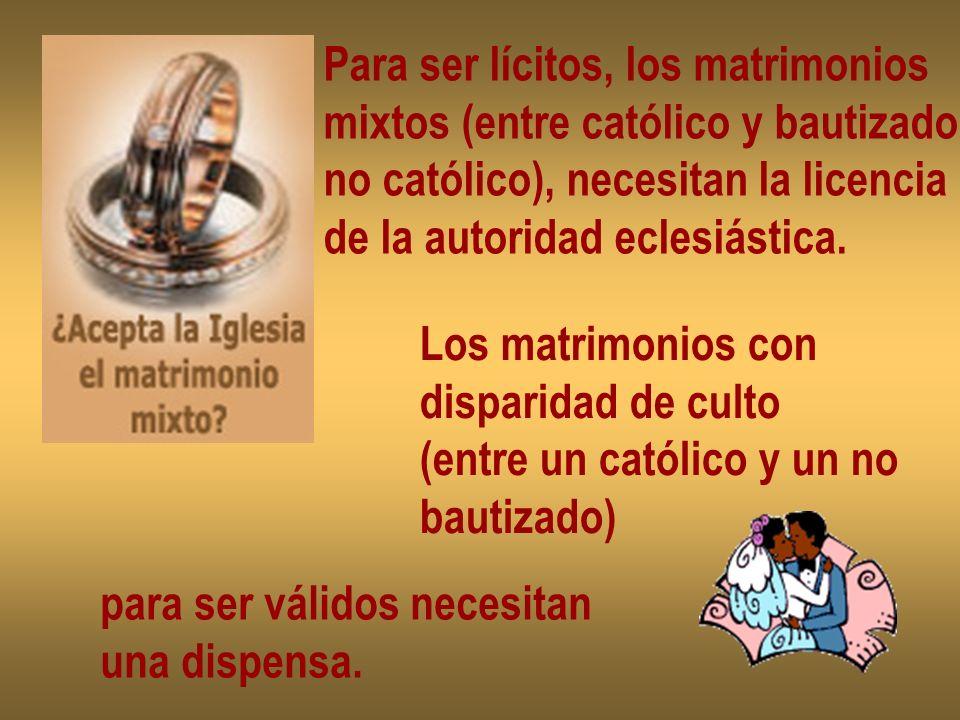 Para ser lícitos, los matrimonios mixtos (entre católico y bautizado no católico), necesitan la licencia de la autoridad eclesiástica. Los matrimonios