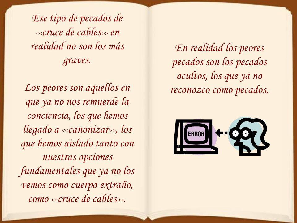 (Nota 2: Repetimos, para analizar la moralidad del cruzarse los cables hay que analizar, también, sus causas. P. Juan María Gallardo). En cualquier ca